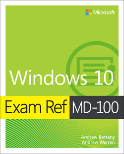 Exam Ref MD-100: Windows 10, First Edition