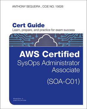 AWS Certified SysOps Administrator - Associate (SOA-C01) Cert Guide