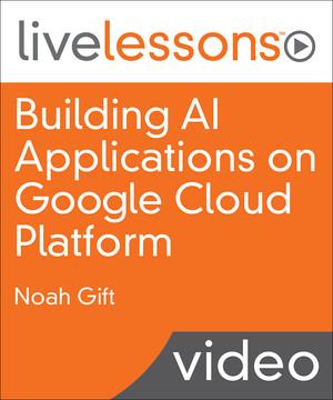 Building AI Applications on Google Cloud Platform