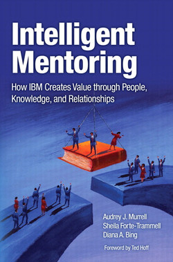 Intelligent Mentoring: How IBM Creates Value through People, Knowledge, and Relationships