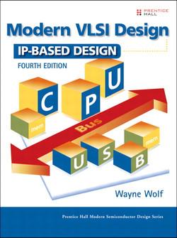 Modern VLSI Design: IP-Based Design, Fourth Edition
