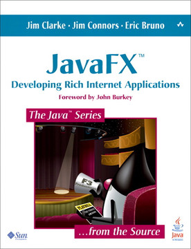 JavaFX™: Developing Rich Internet Applications