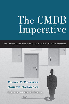 The CMDB Imperative: How to Realize the Dream and Avoid the Nightmares