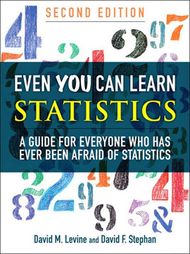 Even You Can Learn Statistics: A Guide for Everyone Who Has Ever Been Afraid of Statistics, Second Edition