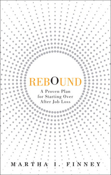 Rebound: A Proven Plan for Starting Over After Job Loss