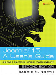 Joomla!™ 1.5: A User's Guide Building a Successful Joomla! Powered Website