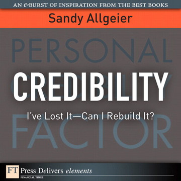 Credibility: I've Lost It—Can I Rebuild It?