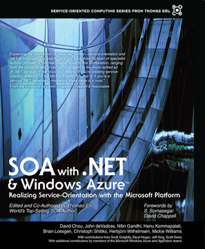 SOA with .NET and Windows Azure™: Realizing Service-Orientation with the Microsoft Platform