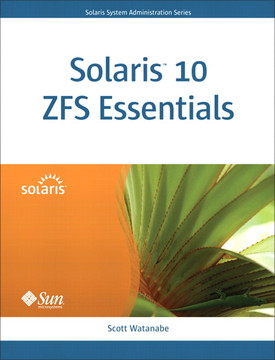 Solaris™ 10 ZFS Essentials