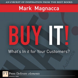Buy It!: What's in It for Your Customers?