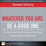Cover of Whatever You Are, Be a Good One: To Get from Good to Great, You Must Learn How to Get Good