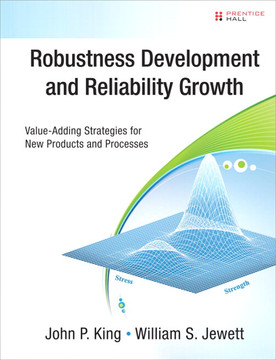 Robustness Development and Reliability Growth: Value-Adding Strategies for New Products and Processes