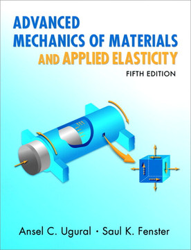 Advanced Mechanics of Materials and Applied Elasticity, Fifth Edition