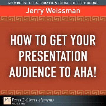 How to Get Your Presentation Audience to Aha!