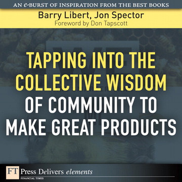 Tapping Into the Collective Wisdom of Community to Make Great Products