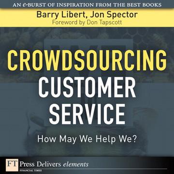 Crowdsourcing Customer Service: How May We Help We?