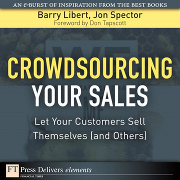 Crowdsourcing Your Sales: Let Your Customers Sell Themselves (and Others)
