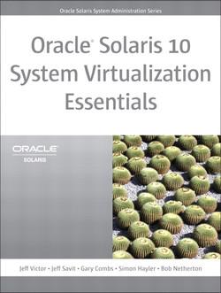 Oracle® Solaris 10 System Virtualization Essentials