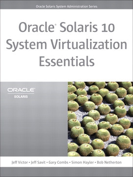 Oracle® Solaris 10 System Virtualization Essentials