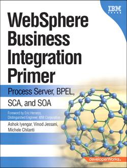 developerWorks Series WebSphere Business Integration Primer: Process Server, BPEL, SCA and SOA