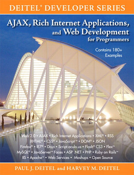 Deitel® Developer Series AJAX, Rich Internet Applications, and Web Development for Programmers