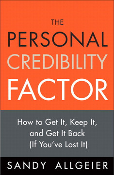 The Personal Credibility Factor: How to Get It, Keep It, and Get It Back, (If You've Lost It)