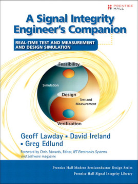 A Signal Integrity Engineer's Companion: Real-Time Test and Measurement and Design Simulation