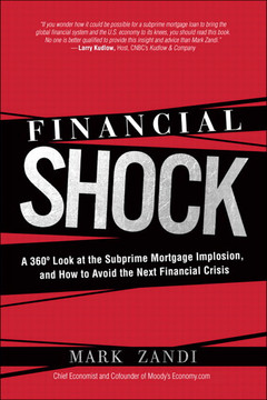 Financial Shock: A 360° Look at the Subprime Mortgage Implosion, and How to Avoid the Next Financial Crisis