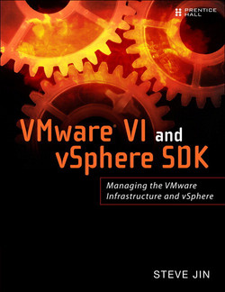 VMware VI and vSphere SDK: Managing the VMware Infrastructure and vSphere