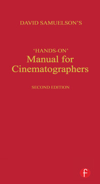 Hands-on Manual for Cinematographers, 2nd Edition