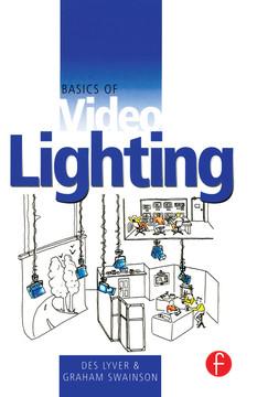Basics of Video Lighting, 2nd Edition
