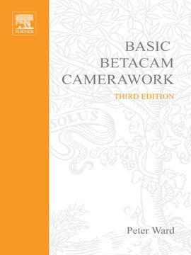 Basic Betacam Camerawork, 3rd Edition