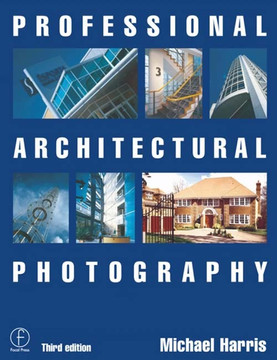 Professional Architectural Photography, 3rd Edition