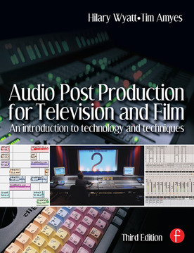 Audio Post Production for Television and Film, 3rd Edition