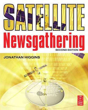 Satellite Newsgathering, 2nd Edition