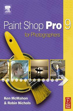 Paint Shop Pro 9 for Photographers