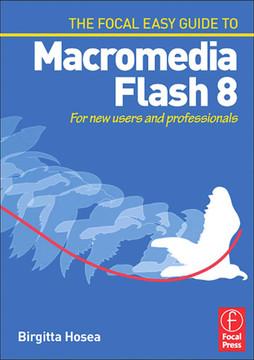 Focal Easy Guide to Macromedia Flash 8