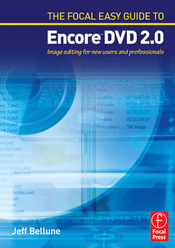 The Focal Easy Guide to Adobe ® Encore ™ DVD 2.0