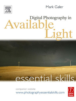 Digital Photography in Available Light: Essential Skills, 3rd Edition