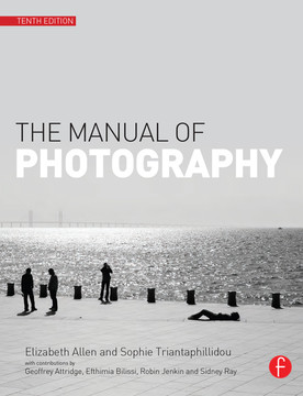 The Manual of Photography and Digital Imaging, 10th Edition