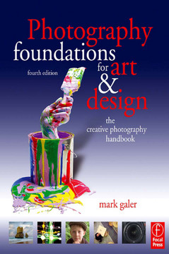 Photography Foundations for Art and Design, 4th Edition