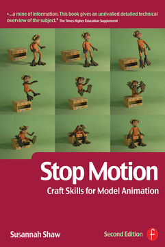 Stop Motion: Craft Skills for Model Animation, 2nd Edition