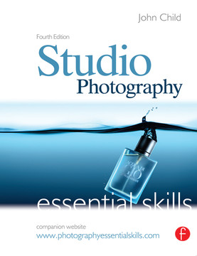Studio Photography: Essential Skills, 4th Edition