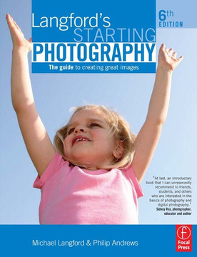 Langford's Starting Photography, 6th Edition