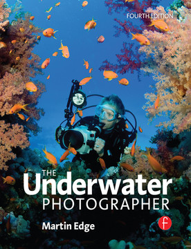 The Underwater Photographer, 4th Edition