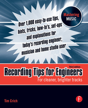 Recording Tips for Engineers, 3rd Edition
