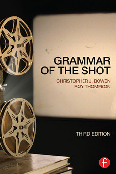 Grammar of the Shot, 3rd Edition
