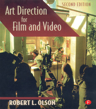 Art Direction for Film and Video, 2nd Edition