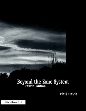 Beyond the Zone System, 4th Edition