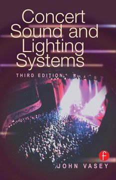 Concert Sound and Lighting Systems, 3rd Edition